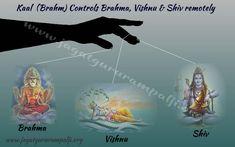 Kaal controls bharma visnu and mahesh
