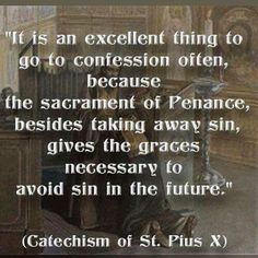 Is it an excellent thing to go to confession often… - Catechism of St. Pius X Catholic Quotes, Catholic Prayers, Catholic Marriage, Catholic Religion, Religious Quotes, Sacrament Of Penance, Catholic Sacraments, Learning To Pray, Lord