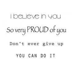 I am proud of you all of you. So proud of all my kids ARB RJT TJT Proud Quotes, Today Quotes, Son Quotes, Daughter Quotes, Life Quotes, Words Of Encouragement For Kids, Encouragement Quotes, The Words, Positive Quotes