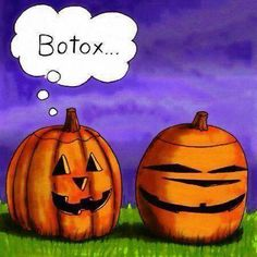 Halloween QUOTATION – Image : Quotes about Halloween – Description Halloween Humor: Botox Pumpkins Sharing is Caring – Hey can you Share this Quote ! Halloween Humor, Fall Halloween, Happy Halloween, Halloween Pumpkins, Halloween Ideas, Halloween Stuff, Haunted Halloween, Halloween Cartoons, Halloween Images