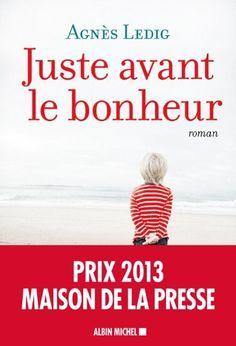 Juste avant le bonheur, Agnès Ledig, Bouleversant et sans fioritures.