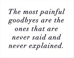 goodbyes never said and never explained