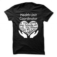 Health Unit Coordinator - #sweatshirt women #sweatshirt embroidery. I WANT THIS => https://www.sunfrog.com/LifeStyle/Health-Unit-Coordinator-87100704-Guys.html?68278