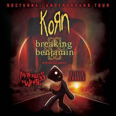 """Going to see the show in Tulsa in October, can't wait! NEWS: The metal band, Korn, has announced a co-headline U.S. tour with Breaking Benjamin, called the """"Nocturnal Underground Tour"""" with Motionless In White and Silver Snakes.  Details at http://digtb.us/1U9FAQR"""