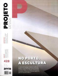 PROJETO design. nº 427.  Decembro  2015. No porto, a escultura. Sumario: http://biblioblogfacig.blogspot.com.es/2016/02/revista-projeto-design-dezembro-de-2015.html?q=projeto+design  No catálogo: http://kmelot.biblioteca.udc.es/record=b1219784~S1*gag