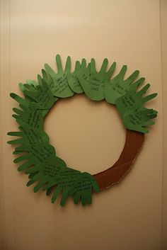 Teach them what Christmas is really about- Trace the kids handprints. Every time they do something kind/generous/giving write it out and add it to the wreath. I like it....for someday