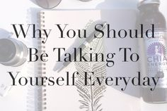 Talking to yourself can be EXTREMELY beneficial to your mental health. Here's how to do it! ♡