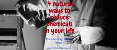 4 Simple Ways to Reduce the Number of Chemicals in Your Life - Natural Luxury Simply Life, Program Design, Simple Way, Your Life, Health And Wellness, Healthy Lifestyle, Essential Oils, Remedies, Knowledge