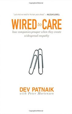 Wired to Care: How Companies Prosper When They Create Widespread Empathy by Dev Patnaik http://www.amazon.com/dp/013714234X/ref=cm_sw_r_pi_dp_Xb9Fvb0DE2HNY