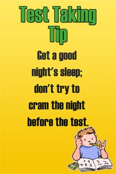 Test Taking Tip: Get a good night's sleep; don't try to cram the night before the test. #test #testprep