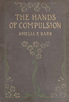 Book cover. The hands of compulsion. 1909.
