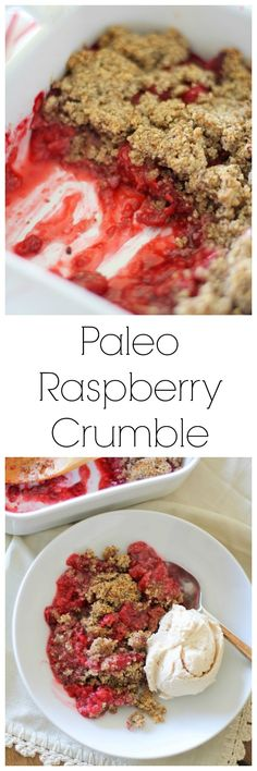 Paleo Raspberry Crumble | I'm cooking up a slightly edited version of this tonight - some frozen mixed berries added, and for the topping extra maple syrup, some oats to add extra crunch, and also some butter.