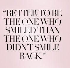 Why I smile daily even when it's the last thing I may want to do in that moment.