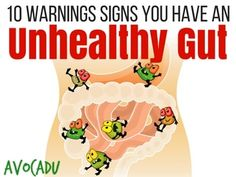 These 10 warning signs you have an unhealthy gut will help you assess the problem, and then we'll tell you how to build a healthy gut again!