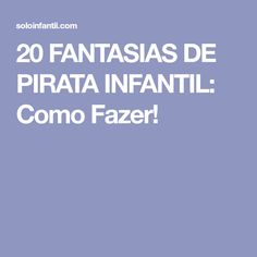 20 FANTASIAS DE PIRATA INFANTIL: Como Fazer!