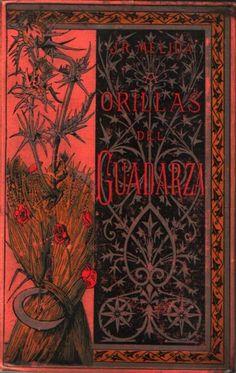 A ORILLAS DEL GUADARZA. J. R. MÉLIDA. Daniel Cortezo y Cª. Barcelona, 1887. #oldbook #libroantiguo #libros #bookcover #encuadernacion