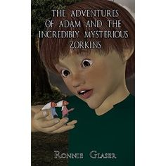 #Book Review of #TheAdventuresOfAdamAndTheIncrediblyMysteriousZorki from #ReadersFavorite - https://readersfavorite.com/book-review/the-adventures-of-adam-and-the-incredibly-mysterious-zorkins  Reviewed by Hilary Hawkes for Readers' Favorite  Ronnie Glaser's The Adventures of Adam and The Incredibly Mysterious Zorkins is a fun fantasy/sci fi story aimed at children around middle grade age. Adam and his friend Howie get up to all sorts of mischief, including having ...