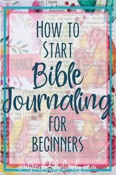 You CAN learn to bible journal! Get started in journaling your faith and learn How to Start Bible Journaling for Beginners with Embracing the Lovely