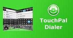 """TouchPal Dialer: un'alternativa all'applicazione """"Telefono"""""""