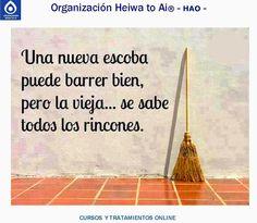 Una nueva escoba puede barrer bien, pero la vieja... se sabe todos los rincones.  CURSOS DE TERAPIAS (Reiki Heiwa to Ai, Chi Kung, Mindfulness,...) http://cursoshao.blogspot.com.es/  Organización Heiwa to Ai -HAO Por un mundo pacífico y feliz