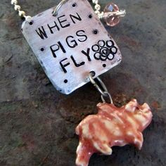 Hand Stamped Silver Necklace with Ceramic Flying Pig Charm - When Pigs Fly