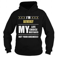 Cool I am BEVERLY my life tee shirts T-Shirts