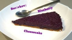 Borůvkový cheesecake | Blueberry cheesecake | Vegan | Vegabund Blueberry Cheesecake, Gluten, Desserts, Food, Baked Blueberry Cheesecake, Deserts, Dessert, Meals, Yemek