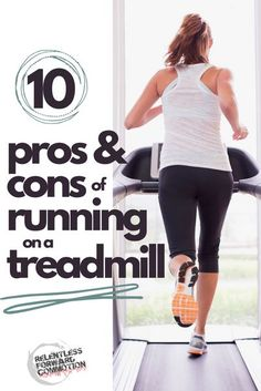 Treadmills tend to have a bad reputation among the running community. Some of the reasons may be warranted. But runners can experience a number of benefits from occasionally training on a treadmill. Here are 10 pros & cons of running on a treadmill