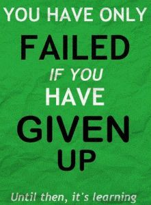 You have only failed if you have given up.  Until then, it's learning. http://www.JenThoden.com