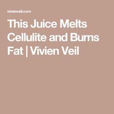 This Juice Melts Cellulite and Burns Fat | Vivien Veil
