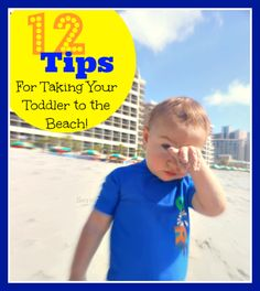 Surviving the Beach- Tips for taking a Toddler to the Beach ~ http://serendipityandspice.com
