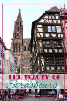 The Beauty of Strasbourg, France - California Globetrotter