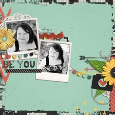 Layout by Natalie C using Just Be You Digital scrapbooking kit by Simple Girl Scraps