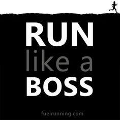 Fitness Stuff Run like a boss. I Love To Run, Run Like A Girl, How To Start Running, Just Run, Like A Boss, Girls Be Like, Running Quotes, Running Motivation, Fitness Motivation