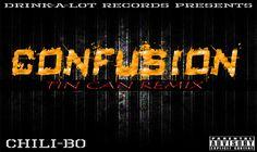 "Chili-Bo | Official Website | BLOG : New Music Alert!: Chili-Bo ""Confusion (Tin Can Remix)"" Buy Now @ iTunes, Google , Amazon & More! #chilibo #chilibomusic #rap #hiphop #westcoastrap #drinkalotrecords #westcoasthiphop #albumcover #rapmusic #music #undergroundHipHop #gangstarap #undergroundrap #hiphopmusic #indieartist #independentmusic #gmzblog #ghettomuzikzone #musicblog #musicblogs #musicscene #musicnews"