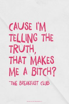 Cause I'm telling the truth, that makes me a bitch? - ~The...  #powerful #quotes #inspirational #words