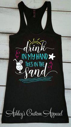 Beach Tank Top Drink In My Hand Toes In The Sand Beach Shirts Funny Drinking Shirts Beach Cover Up Beach Bound Tee Beach Vacation Shirt beach vacation tips and guide Beach Vacation Outfits, Vacation Shirts, Beach Trip, Vacation Ideas, Beach Vacations, Florida Vacation, Beach Travel, Beach Tanks, Beach T Shirts