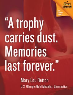 """""""A trophy carries dust. Memories last forever."""" - Mary Lou Retton  #motivation #inspiration #olympics"""