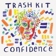 Trash Kit: Confidence | Album Reviews | Pitchfork