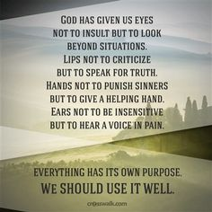 God has given us these things for good!