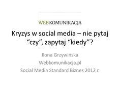 kryzys-w-social-media-badania-webkomunikacja-sw-research-i-internet-standard by Ilona Grzywinska via Slideshare