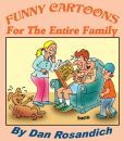 Funny Cartoons For The Entire Family  is available on Barnes & Noble site:  http://www.barnesandnoble.com/w/funny-cartoons-for-the-entire-family-dan-rosandich/1114503333?ean=9781623096687