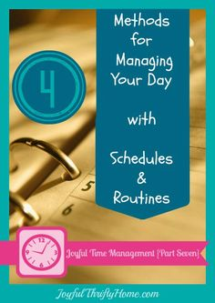 Four methods for creating a schedule or routine that works best for you. - Joyful Thrifty Home