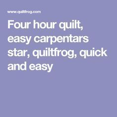 Sewing Block Qults Four hour quilt, easy carpentars star, quiltfrog, quick and easy Beginner Quilt Patterns, Star Quilt Patterns, Quilting Tutorials, Pattern Blocks, Quilting Designs, Quilting Ideas, Quilting Projects, Sewing Projects, Big Block Quilts