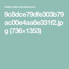 9c8dce79dfe303b79ac00e4aa8e331f2.jpg (736×1353)