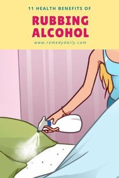 '11 health benefits of rubbing alcohol...!' (via Remedy Daily)