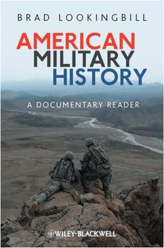 American Military History: A Documentary Reader presents a series of primary documents relating to America's armed forces from the colonial period to the present. Brad Lookingbill, professor of history, Columbia College of Missouri. Best Documentaries, Interesting Documentaries, Books To Read, My Books, Columbia College, Military History, Historian, Armed Forces, Fun Facts