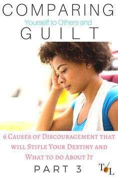 """Discouragement is a spiritual plague which robs hope from people. This articles unmasks """"comparing and guilt"""" used by the enemy to stifle your destiny."""