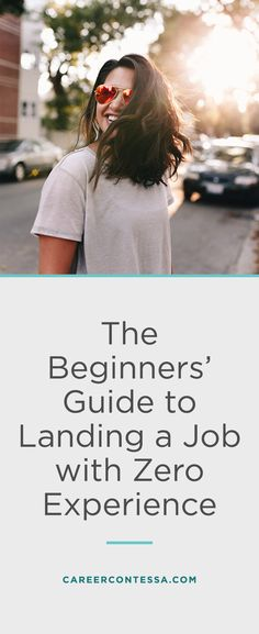 The Beginner's Guide to Landing a Job with No Work Experience