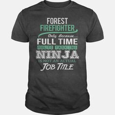 Awesome Tee For Forest Firefighter, Checkout HERE ==> https://www.sunfrog.com/LifeStyle/Awesome-Tee-For-Forest-Firefighter-144435843-Dark-Grey-Guys.html?41088